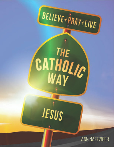 [Individual Catholic Way Sessions] Jesus (eResource): Sessions + Handouts for Praying, Learning, and Living the Faith