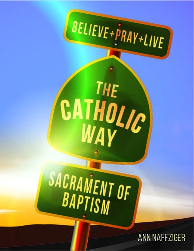 [Individual Catholic Way Sessions] Sacrament of Baptism (eResource): Sessions + Handouts for Praying, Learning, and Living the Faith