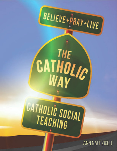 [Individual Catholic Way Sessions] Catholic Social Teaching (eResource): Sessions + Handouts for Praying, Learning, and Living the Faith