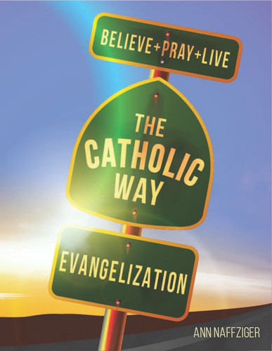 [Individual Catholic Way Sessions] Evangelization (eResource): Sessions + Handouts for Praying, Learning, and Living the Faith