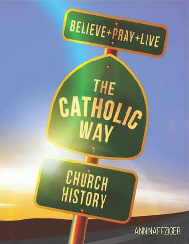 [Individual Catholic Way Sessions] Church History (eResource): Sessions + Handouts for Praying, Learning, and Living the Faith