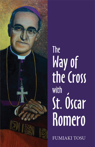[Way of the Cross series (The Pastoral Center)] The Way of the Cross with St. Óscar Romero (Booklet)