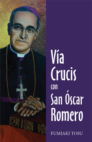 [Way of the Cross series (The Pastoral Center)] Vía Crucis con San Óscar Romero (Booklet)