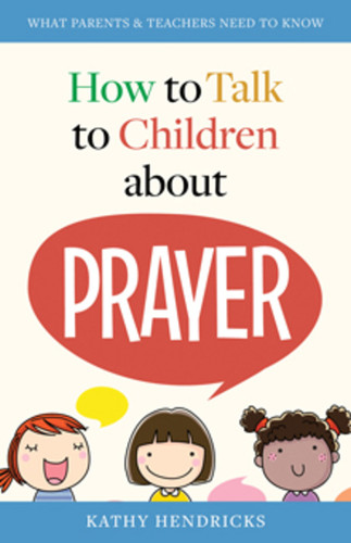 [How to Talk to Children series] How to Talk to Children About Prayer (Booklet)
