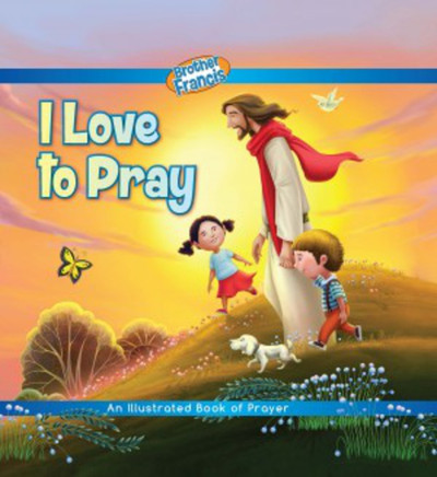 [Brother Francis Readers] I Love to Pray: Children's Reader