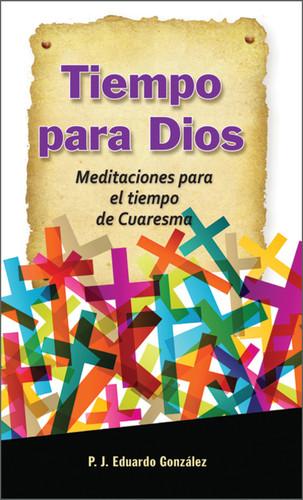 Tiempo para Dios de Cuaresma: Meditaciones para el tiempo de Cuaresma