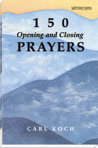 150 Opening and Closing Prayers