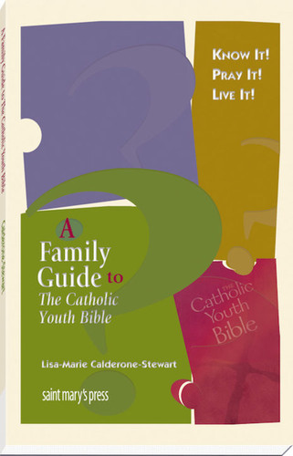 Know It! Pray It! Live It!: A Family Guide to The Catholic Youth Bible™