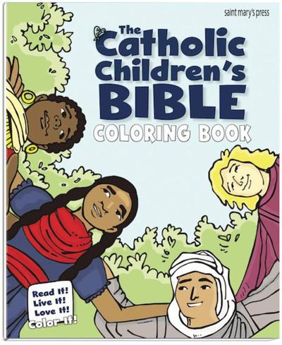 The Catholic Children's Bible Coloring Book: Read It! Live It! Love It! Color It!