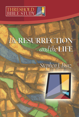 [Threshold Bible Study series] The Resurrection & the Life