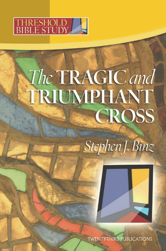 [Threshold Bible Study series] The Tragic & Triumphant Cross