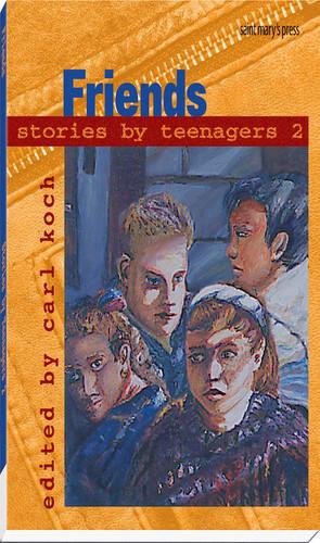 [Stories by Teenagers Series] Friends: Stories by Teenagers 2