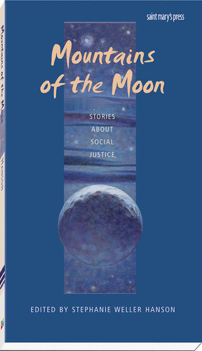 [Stories of Faith for Teens Series] Mountains of the Moon: Stories About Social Justice
