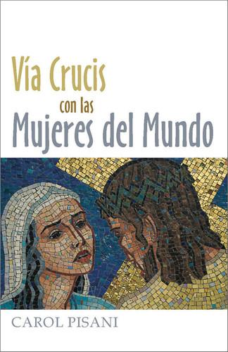 [Way of the Cross series (The Pastoral Center)] Vía Crucis con las Mujeres del Mundo (Booklet)