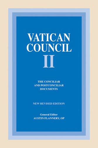 Vatican Council II: The Conciliar and Postconciliar Documents: New Revised Edition