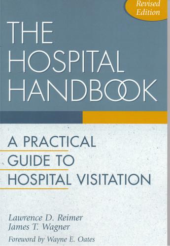 Hospital Handbook: A Practical Guide to Hospital Visitation