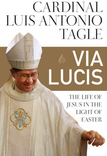 Via Lucis: The Life of Jesus in the Light of Easter