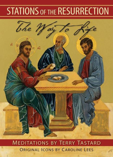 Stations of the Resurrection: The Way to Life