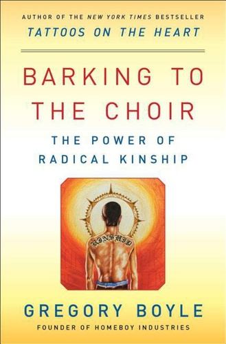 Barking to the Choir: The Power of Radical Kinship (Paperback)