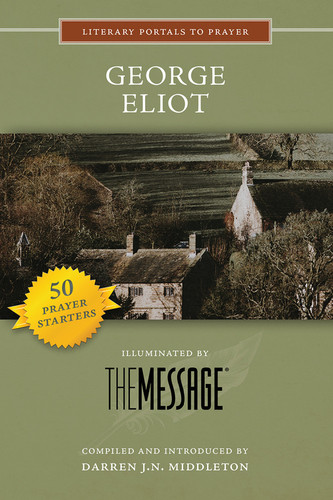 [Literary Portals to Prayer series] George Eliot: Illuminated by The Message