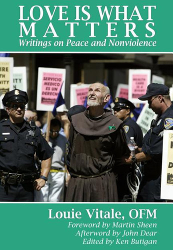 Love Is What Matters: Writings on Peace and Nonviolence