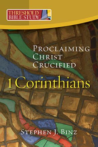 [Threshold Bible Study series] 1 Corinthians: Proclaiming Christ Crucified