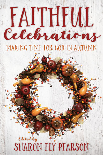 [Faithful Celebrations series] Faithful Celebrations - Autumn: Making Time for God in Autumn