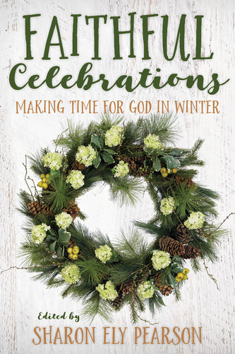 [Faithful Celebrations series] Faithful Celebrations - Winter: Making Time for God in Winter