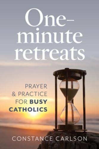 One-Minute Retreats (Booklet): Prayer and Practices for Busy Catholics