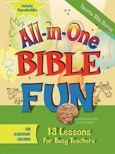 [All-in-One Bible Fun series] Favorite Bible Stories: 13 Lessons for Busy Teachers - Elementary