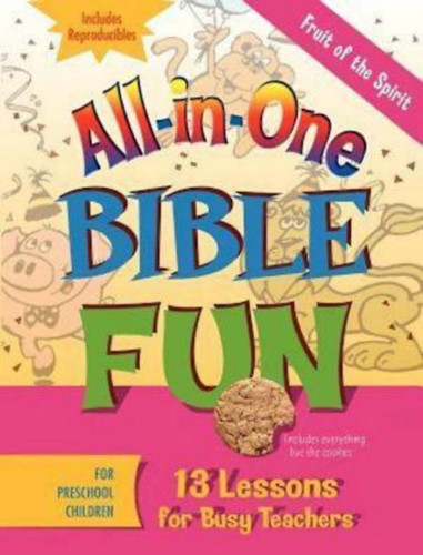 [All-in-One Bible Fun series] Fruit of the Spirit: 13 Lessons for Busy Teachers - Preschool