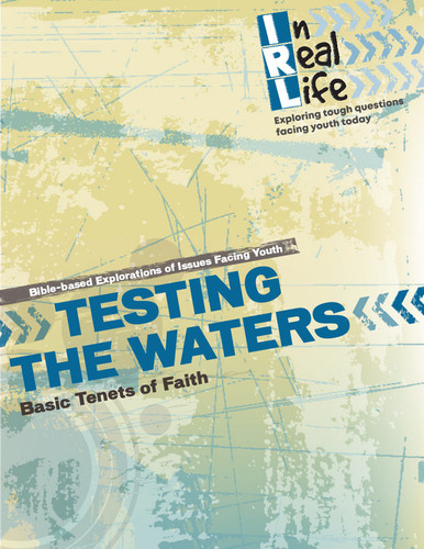 [In Real Life eResources] Testing the Waters (eResource): Basic Tenets of Faith