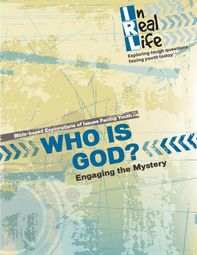 [In Real Life eResources] Who Is God? (eResource): Engaging the Mystery