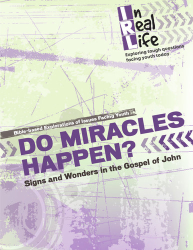 [In Real Life Books] Do Miracles Happen? (Paperback + eResource): Signs and Wonders in the Gospel of John