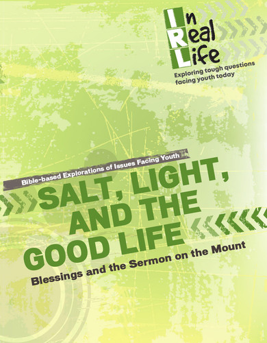 [In Real Life Books] Salt, Light, and the Good Life (Paperback + eResource): Blessings and the Sermon on the Mount