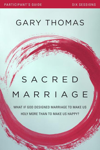 Sacred Marriage Participant's Guide with DVD (DVD & Paperback): What If God Designed Marriage to Make Us Holy More Than to Make Us Happy?