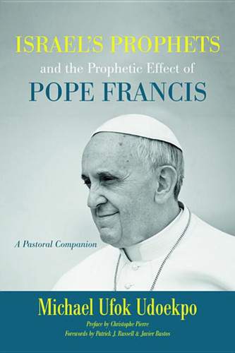 Israel's Prophets and the Prophetic Effect of Pope Francis
