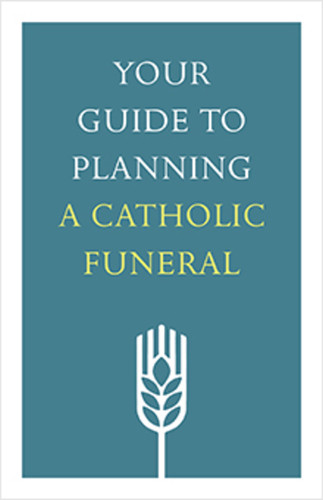 Your Guide to Planning a Catholic Funeral (Booklet)
