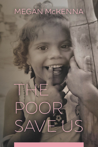 The Poor Save Us
