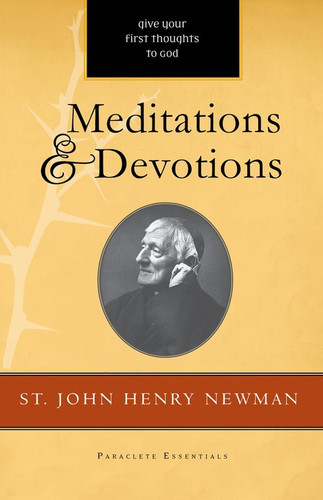St. John Henry Newman: Meditations and Devotions