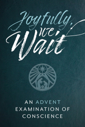 Joyfully We Wait (Booklet): An Advent Examination of Conscience