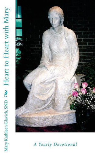 Heart to Heart with Mary: A Daily Devotional