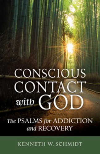 Conscious Contact with God: The Psalms for Addiction and Recovery