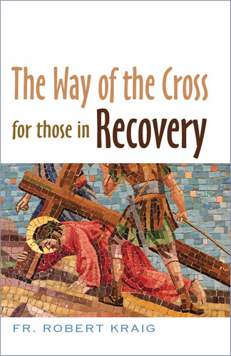 [Way of the Cross series (The Pastoral Center)] The Way of the Cross for Those in Recovery (Booklet)