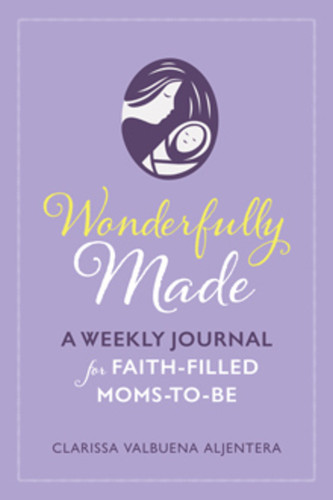 Wonderfully Made: A Weekly Journal for Faith-Filled Moms-to-Be