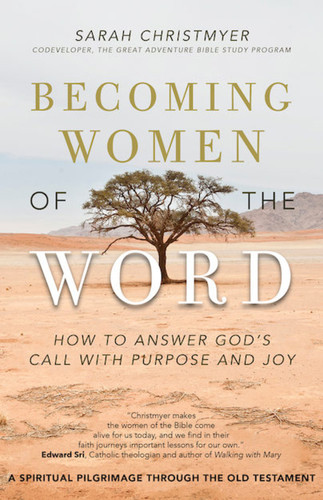 Becoming Women of the Word: How to Answer God's Call with Purpose and Joy