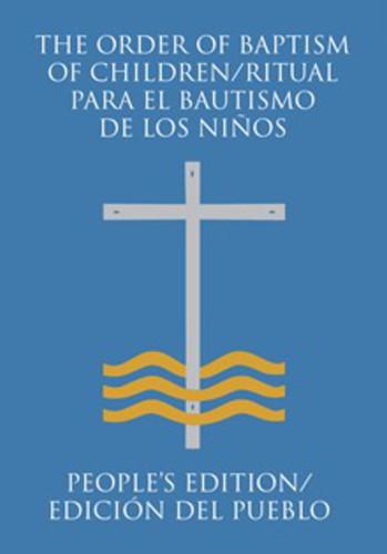 The Order of Baptism of Children - People's Edition: Bilingual Second Edition/Edición Bilingüe