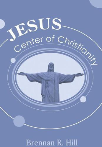 Jesus: Center of Christianity