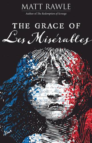 [The Grace of Les Misérables] The Grace of Les Misérables: Paperback Book