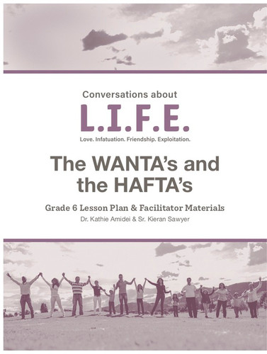 [Conversations about L.I.F.E.] Conversations about L.I.F.E. (eResource): Grade 6 - The WANTA's and the HAFTA's